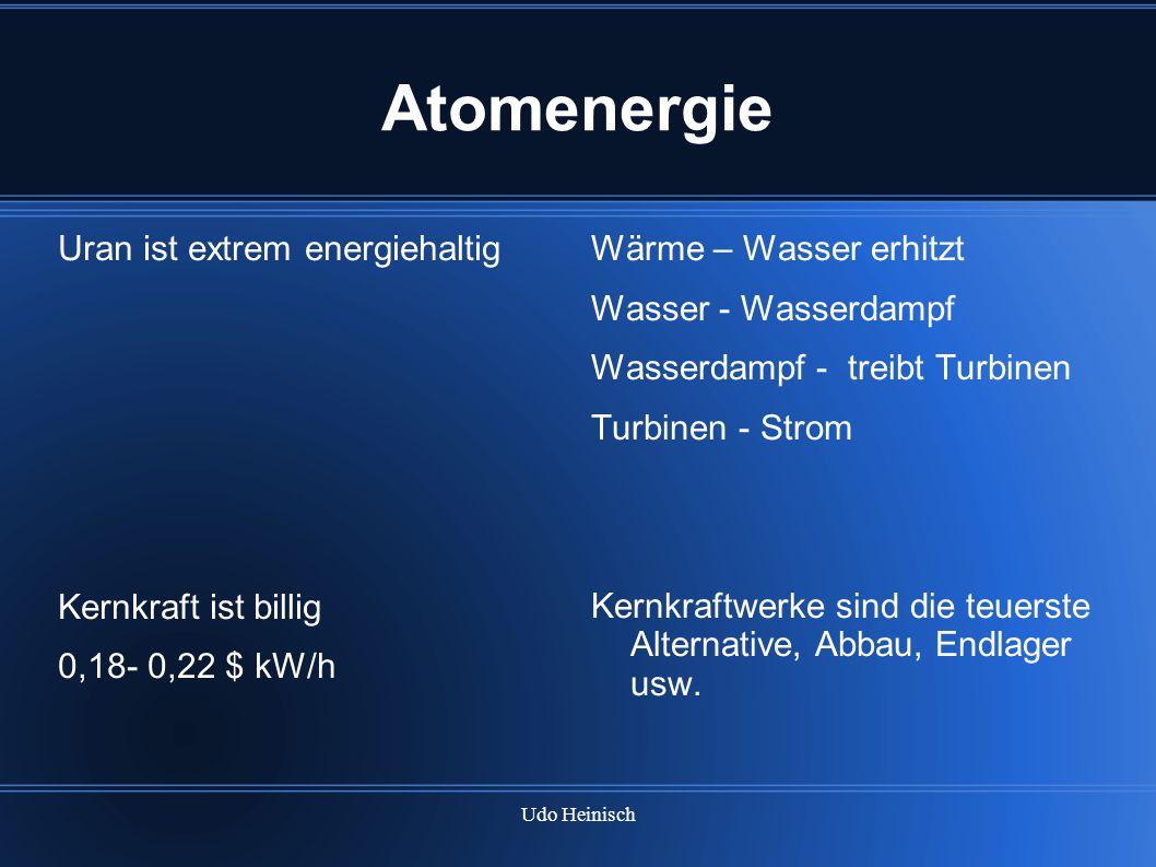 Atomenergie Uran ist extrem energiehaltig Kernkraft ist billig