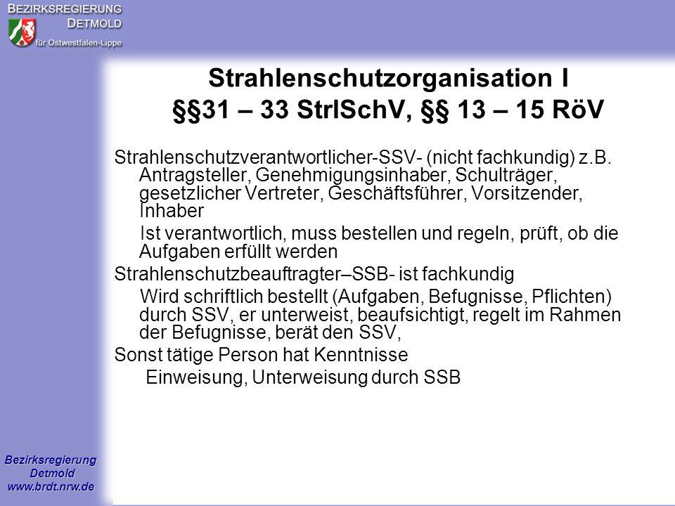 Strahlenschutzorganisation I §§31 – 33 StrlSchV, §§ 13 – 15 RöV