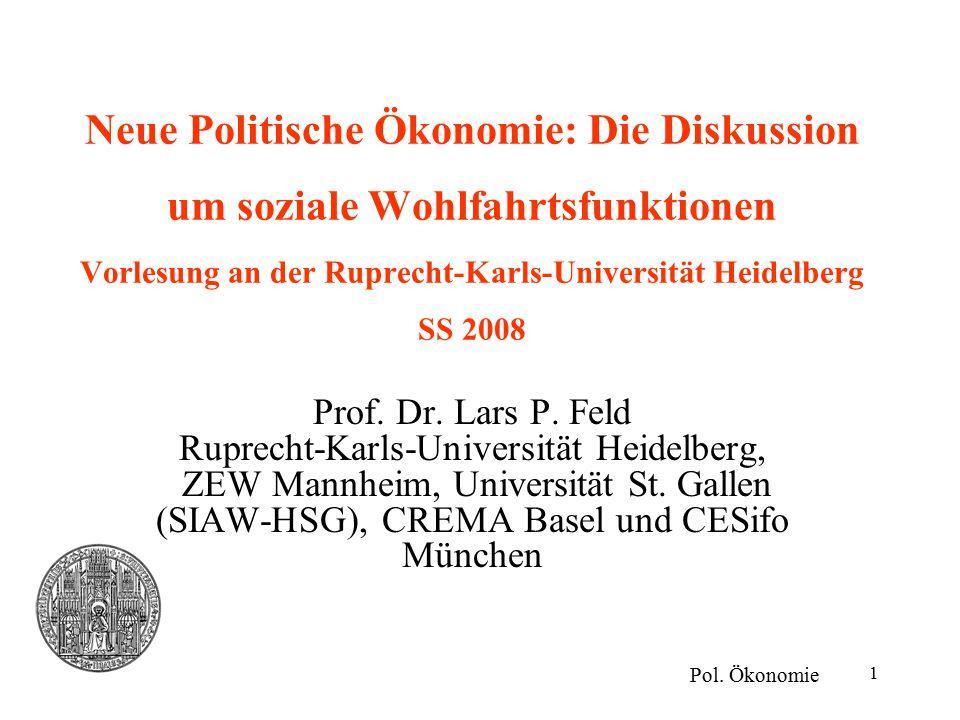 Neue Politische Ökonomie: Die Diskussion um soziale Wohlfahrtsfunktionen Vorlesung an der Ruprecht-Karls-Universität Heidelberg SS 2008
