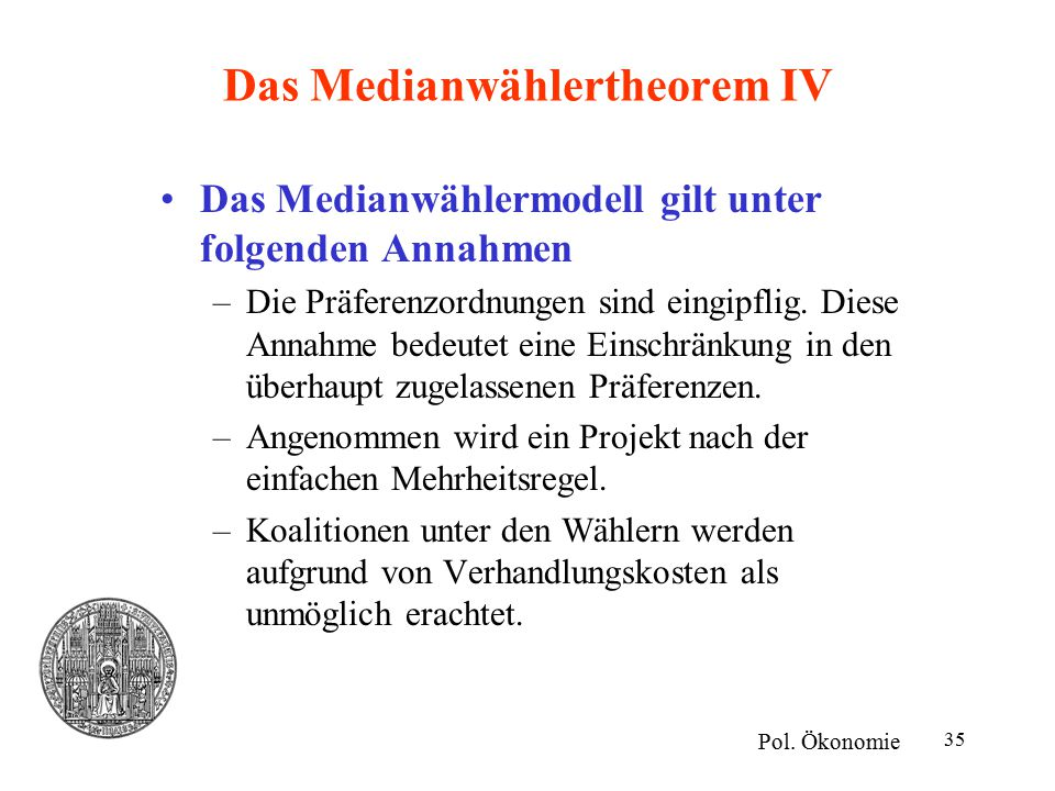 Das Medianwählertheorem IV