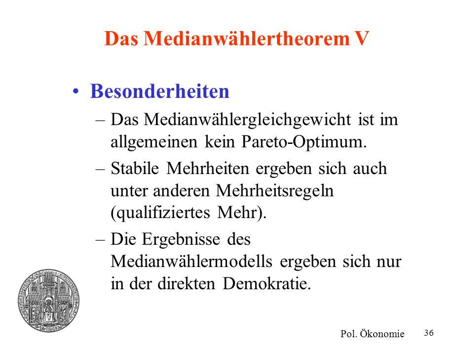 Das Medianwählertheorem V