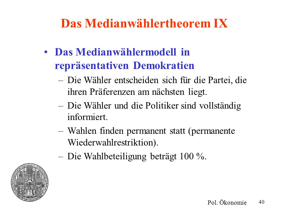 Das Medianwählertheorem IX
