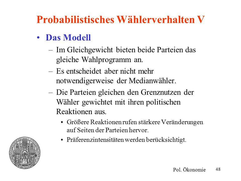Probabilistisches Wählerverhalten V