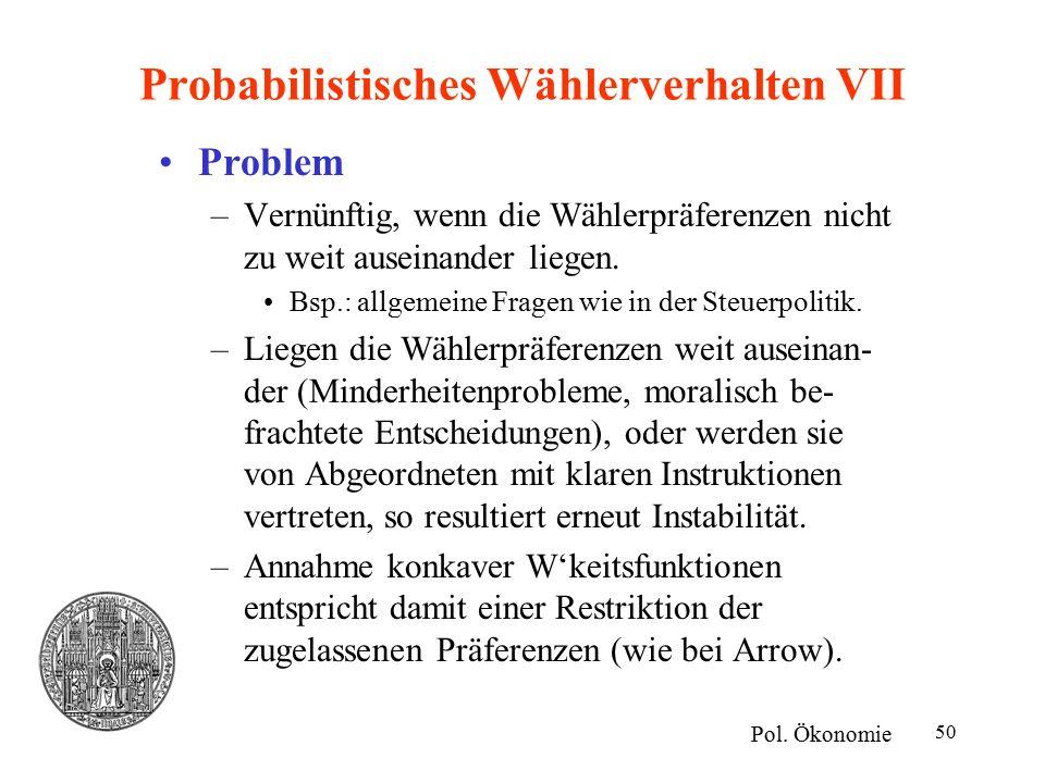 Probabilistisches Wählerverhalten VII