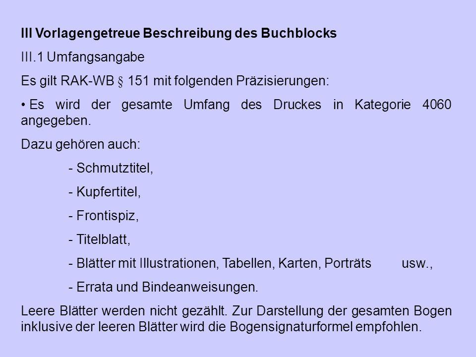 III Vorlagengetreue Beschreibung des Buchblocks III.1 Umfangsangabe