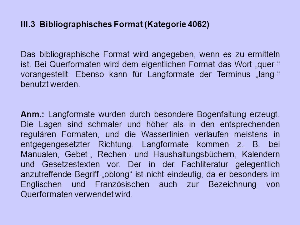 III.3 Bibliographisches Format (Kategorie 4062)