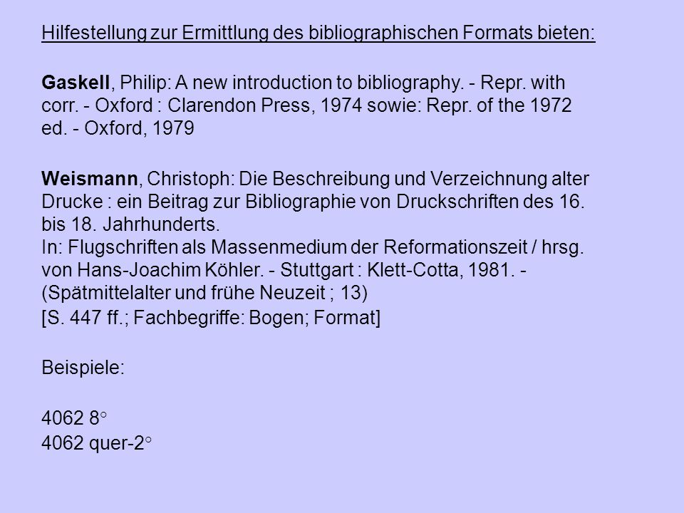 Hilfestellung zur Ermittlung des bibliographischen Formats bieten: