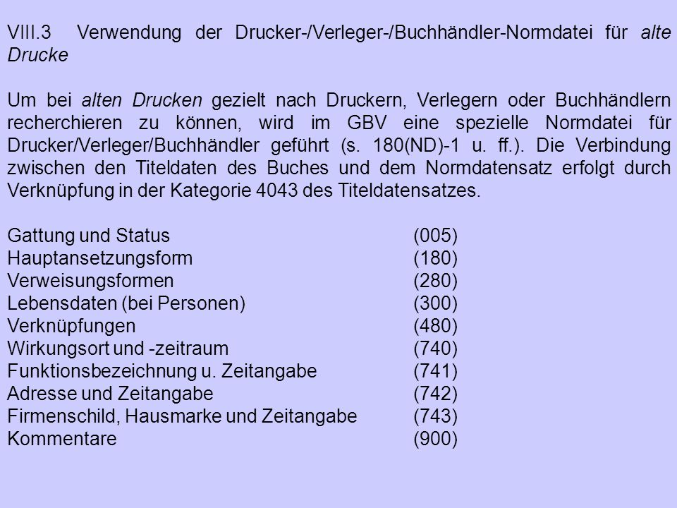 VIII.3 Verwendung der Drucker-/Verleger-/Buchhändler-Normdatei für alte Drucke