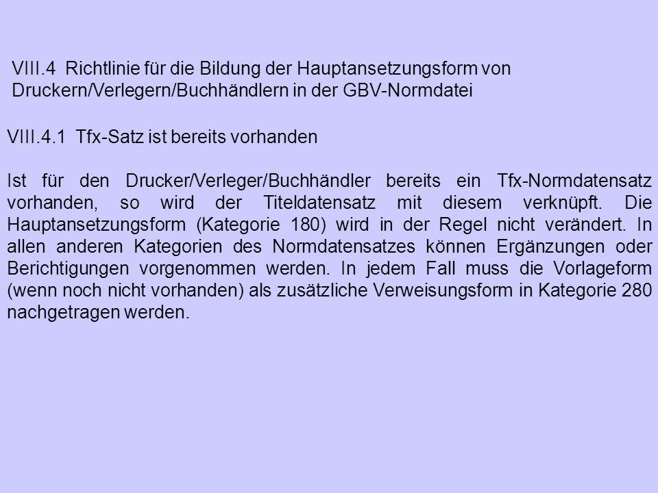 VIII.4 Richtlinie für die Bildung der Hauptansetzungsform von Druckern/Verlegern/Buchhändlern in der GBV-Normdatei