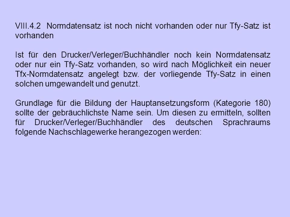 VIII.4.2 Normdatensatz ist noch nicht vorhanden oder nur Tfy-Satz ist vorhanden