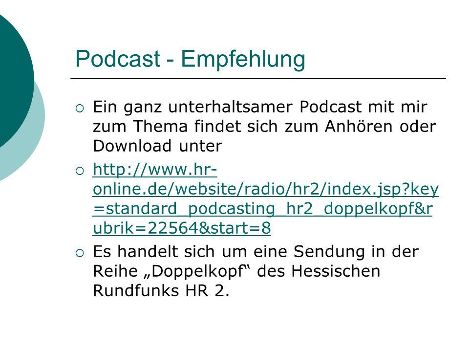 Podcast - Empfehlung Ein ganz unterhaltsamer Podcast mit mir zum Thema findet sich zum Anhören oder Download unter.
