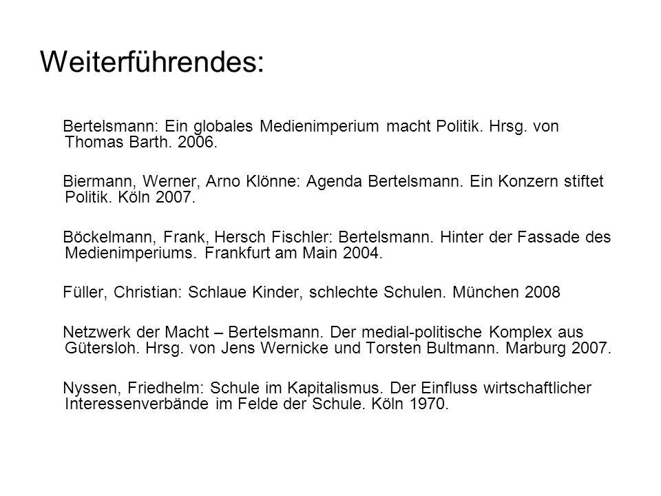 Weiterführendes: Bertelsmann: Ein globales Medienimperium macht Politik. Hrsg. von Thomas Barth. 2006.