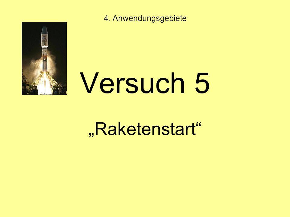 "4. Anwendungsgebiete Versuch 5 ""Raketenstart"