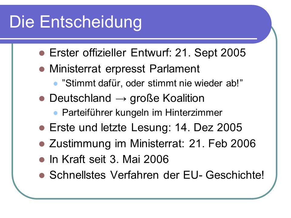 Die Entscheidung Erster offizieller Entwurf: 21. Sept 2005