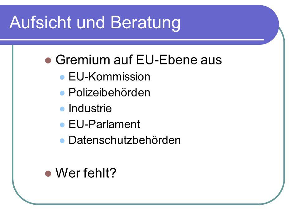 Aufsicht und Beratung Gremium auf EU-Ebene aus Wer fehlt