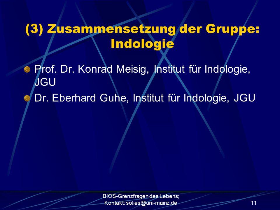 (3) Zusammensetzung der Gruppe: Indologie