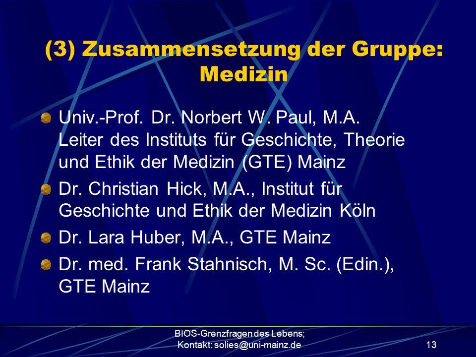 (3) Zusammensetzung der Gruppe: Medizin