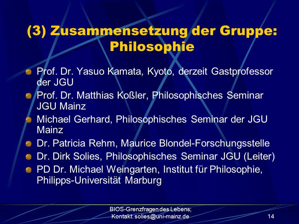 (3) Zusammensetzung der Gruppe: Philosophie