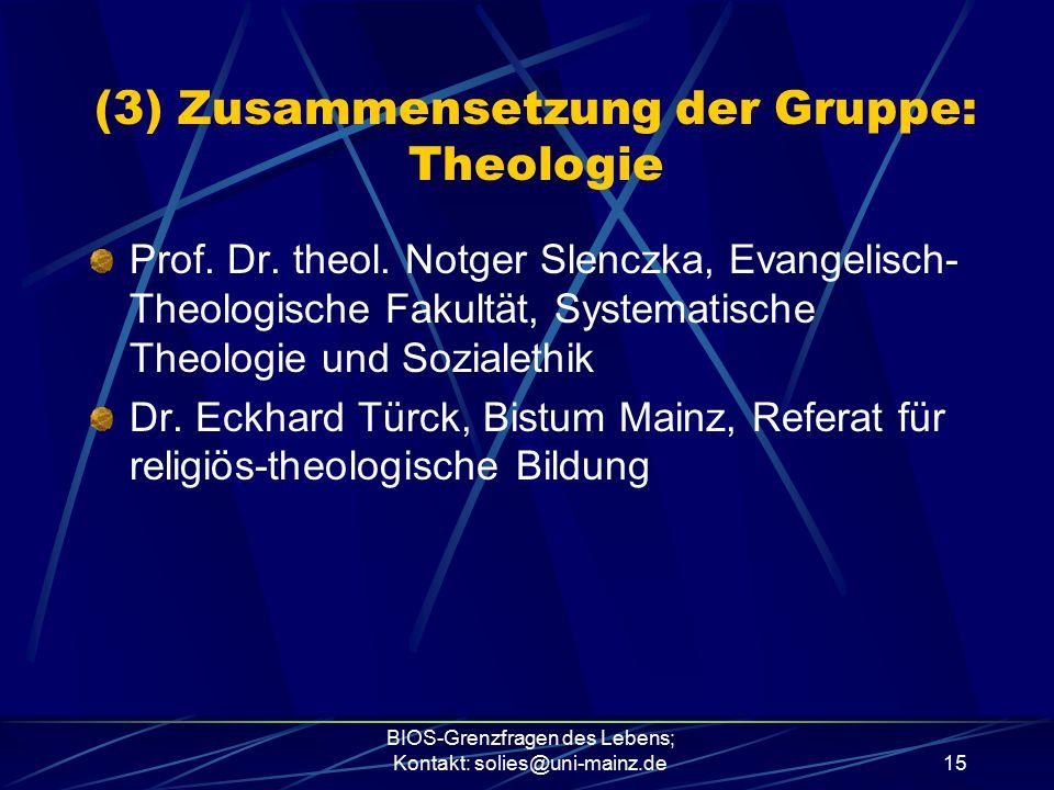 (3) Zusammensetzung der Gruppe: Theologie