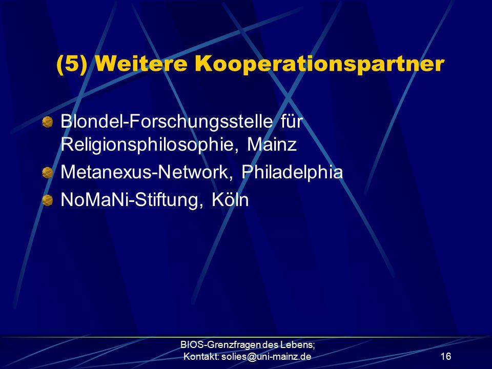 (5) Weitere Kooperationspartner