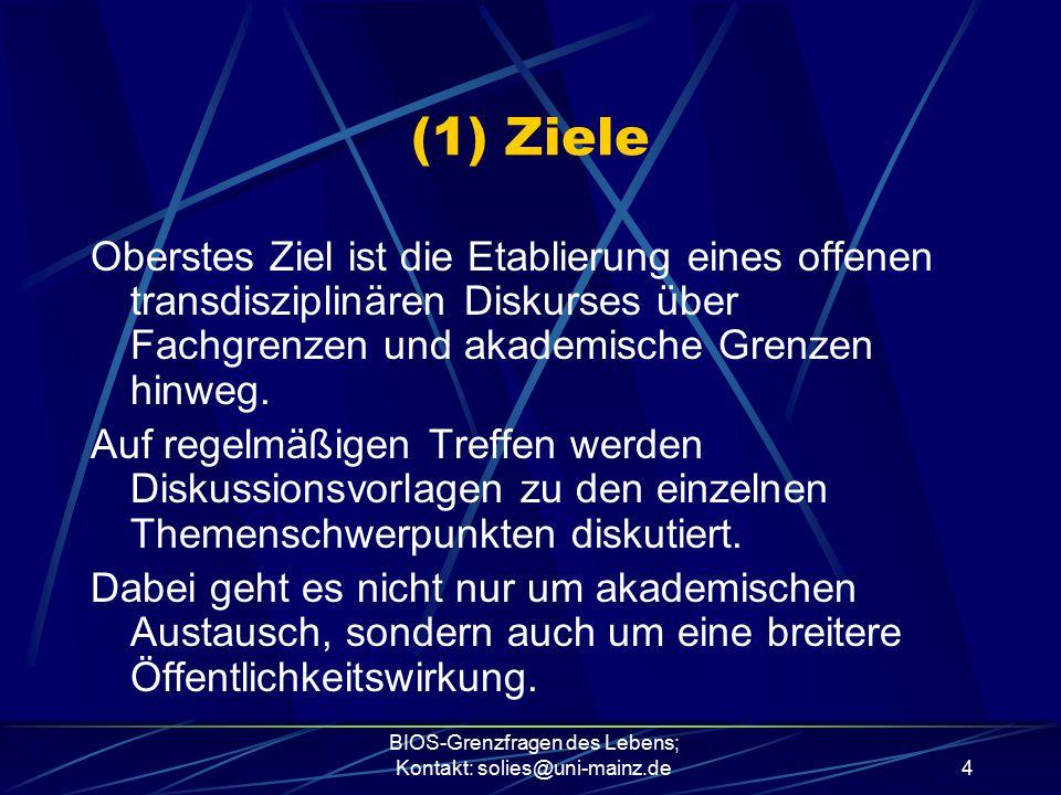 BIOS-Grenzfragen des Lebens; Kontakt: solies@uni-mainz.de