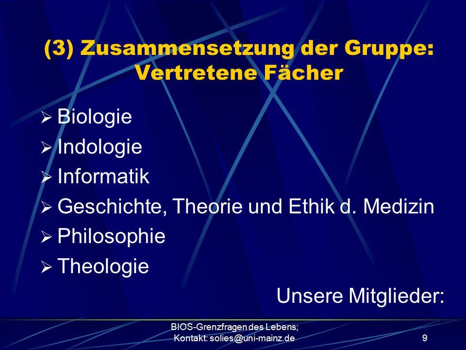 (3) Zusammensetzung der Gruppe: Vertretene Fächer