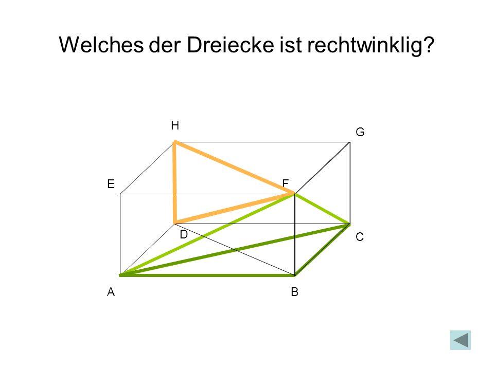 Welches der Dreiecke ist rechtwinklig