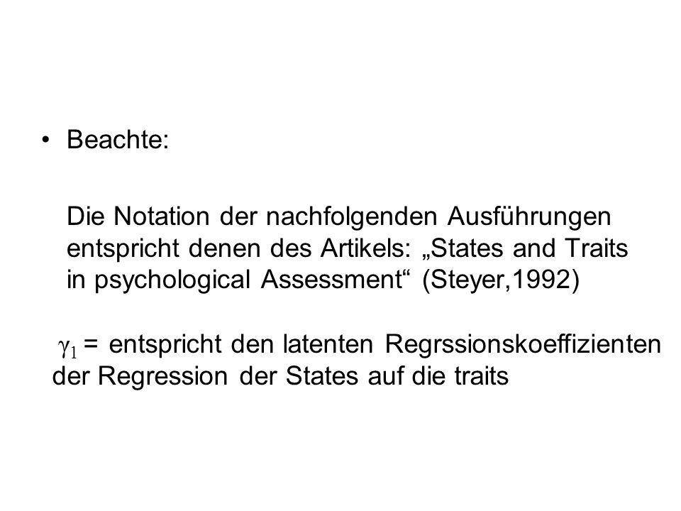 """Beachte: Die Notation der nachfolgenden Ausführungen entspricht denen des Artikels: """"States and Traits in psychological Assessment (Steyer,1992)"""
