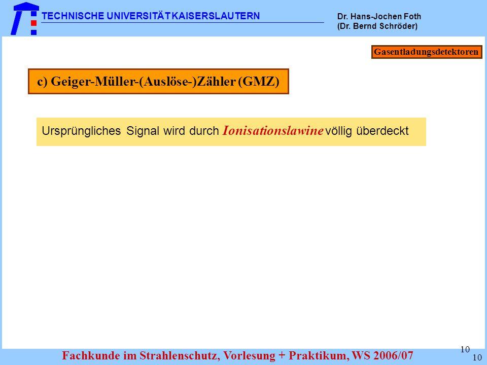 Gasentladungsdetektoren c) Geiger-Müller-(Auslöse-)Zähler (GMZ)