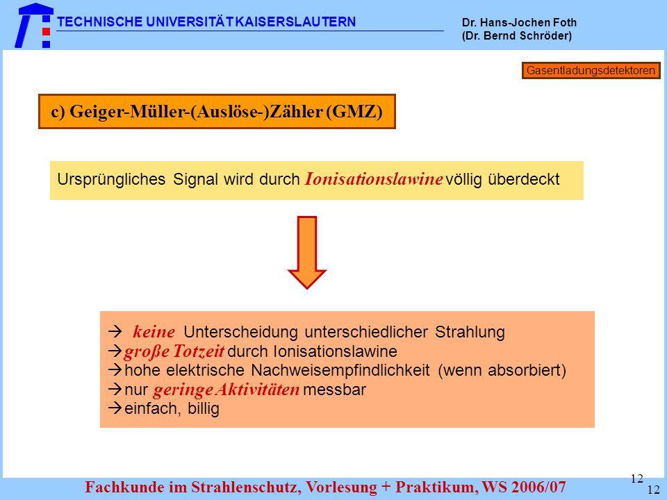 c) Geiger-Müller-(Auslöse-)Zähler (GMZ)