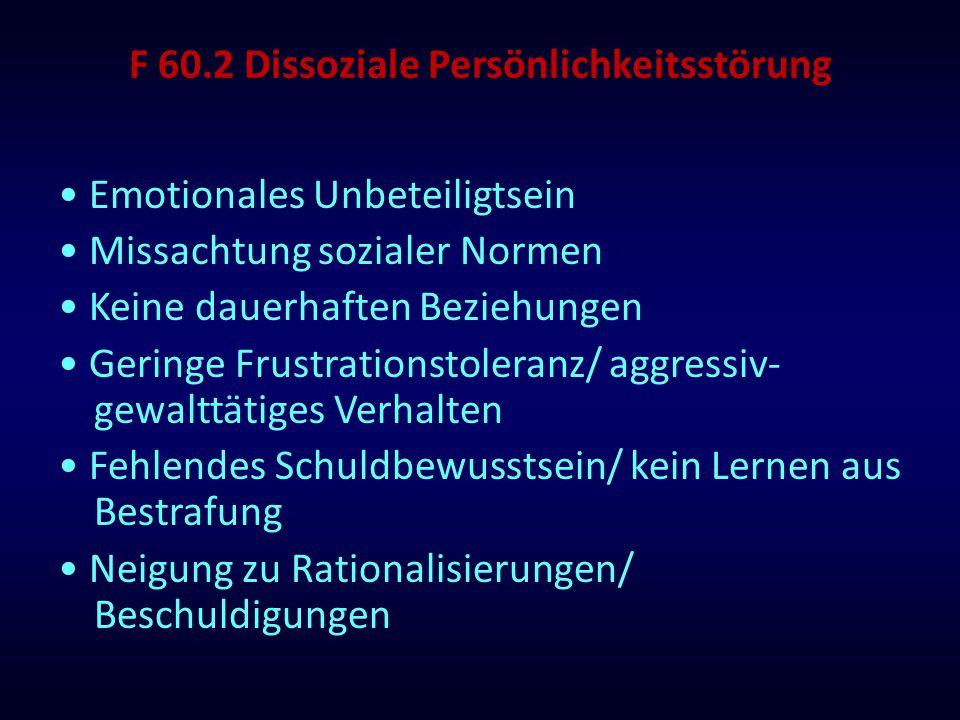 F 60.2 Dissoziale Persönlichkeitsstörung