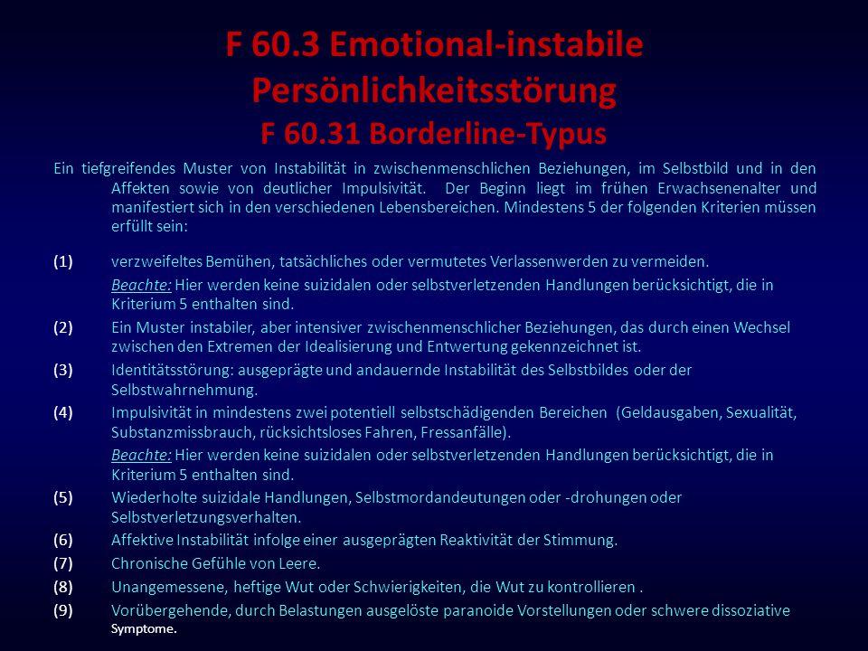 F 60. 3 Emotional-instabile Persönlichkeitsstörung F 60