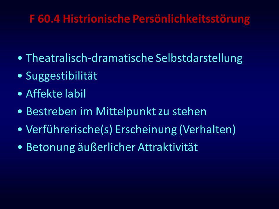 F 60.4 Histrionische Persönlichkeitsstörung