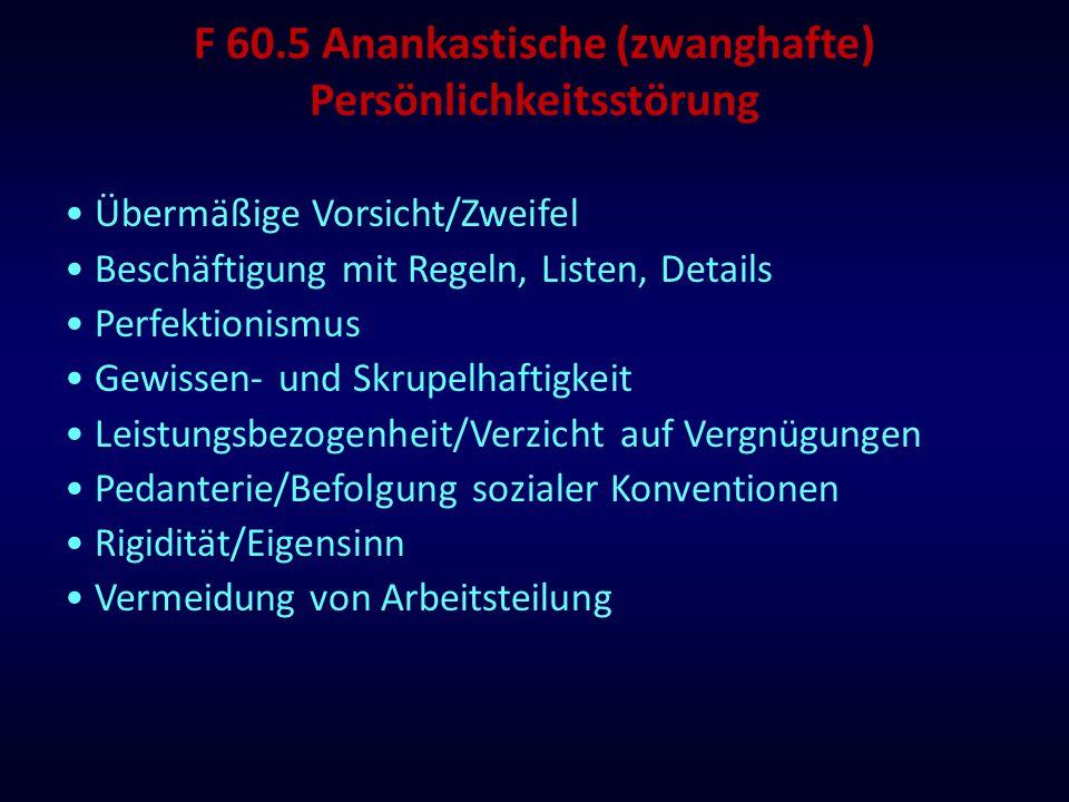 F 60.5 Anankastische (zwanghafte) Persönlichkeitsstörung