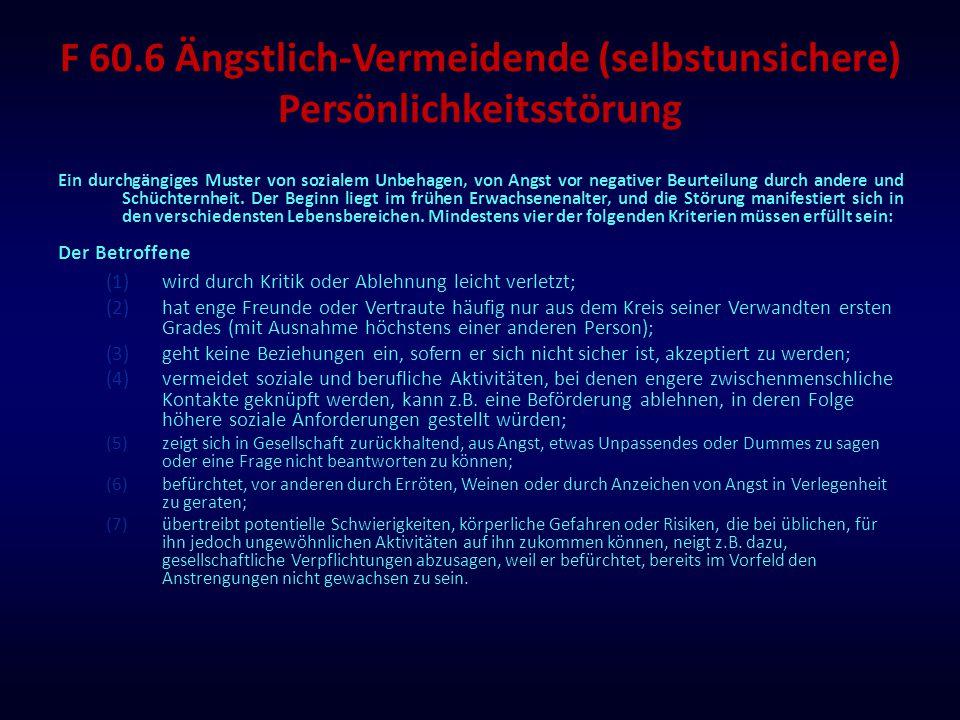F 60.6 Ängstlich-Vermeidende (selbstunsichere) Persönlichkeitsstörung