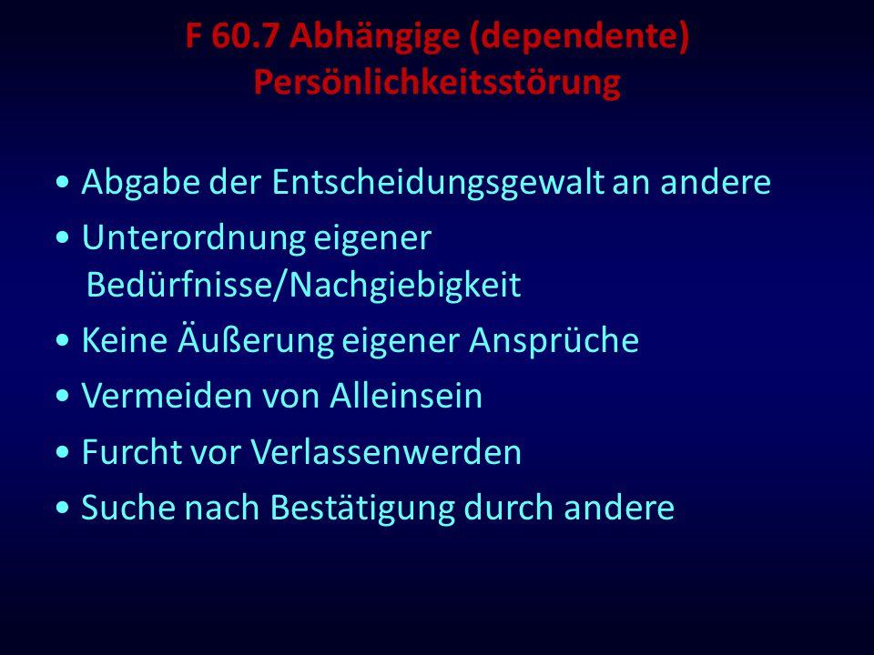 F 60.7 Abhängige (dependente) Persönlichkeitsstörung