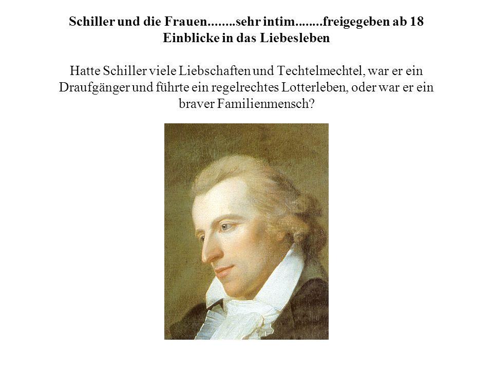 Schiller und die Frauen. sehr intim