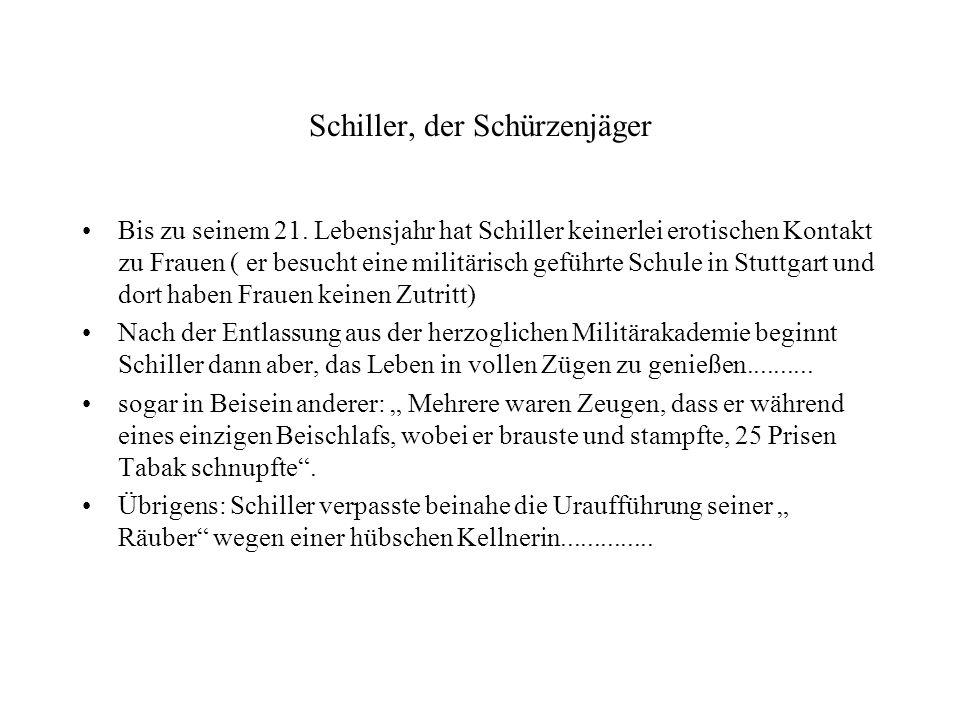 Schiller, der Schürzenjäger