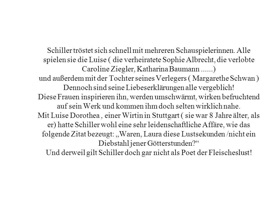 Schiller tröstet sich schnell mit mehreren Schauspielerinnen