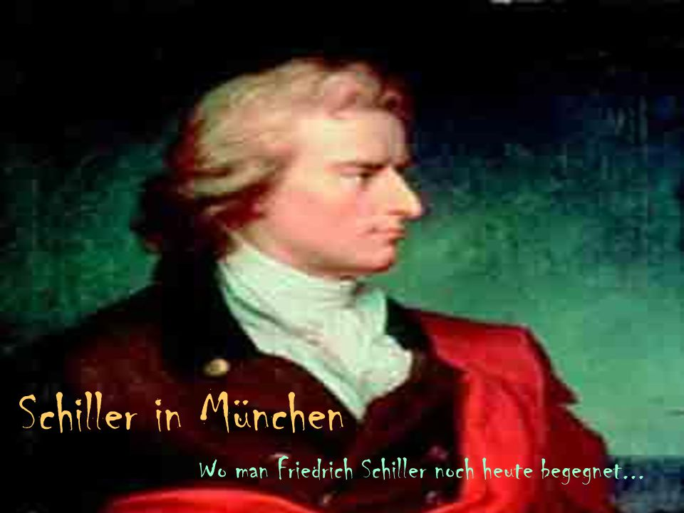 Wo man Friedrich Schiller noch heute begegnet...
