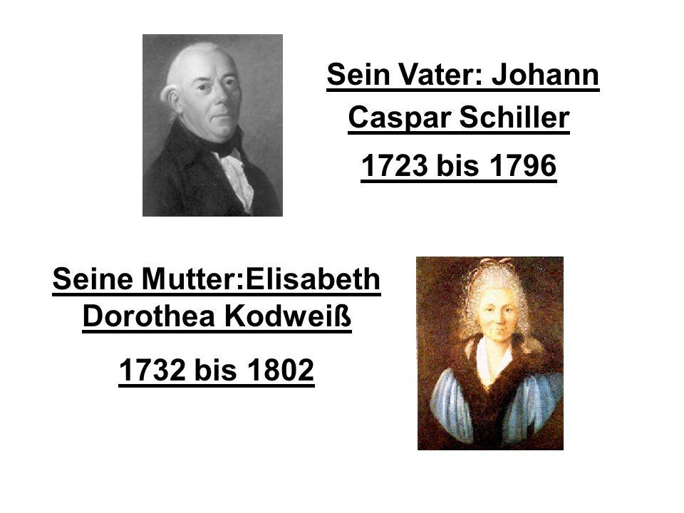 Seine Mutter:Elisabeth Dorothea Kodweiß
