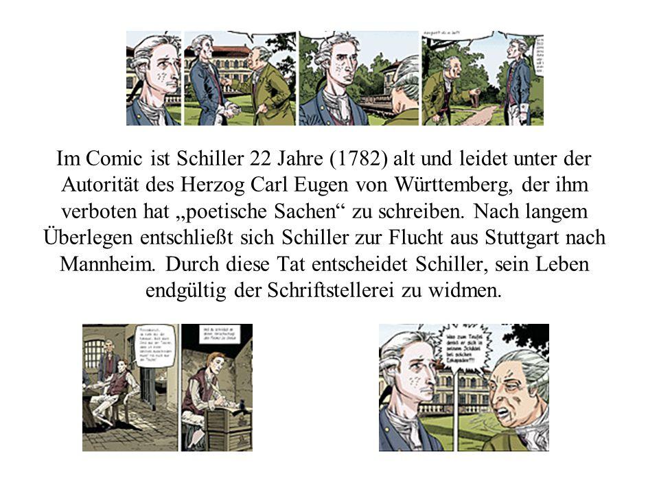 """Im Comic ist Schiller 22 Jahre (1782) alt und leidet unter der Autorität des Herzog Carl Eugen von Württemberg, der ihm verboten hat """"poetische Sachen zu schreiben."""