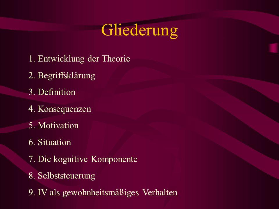 Gliederung 1. Entwicklung der Theorie 2. Begriffsklärung 3. Definition