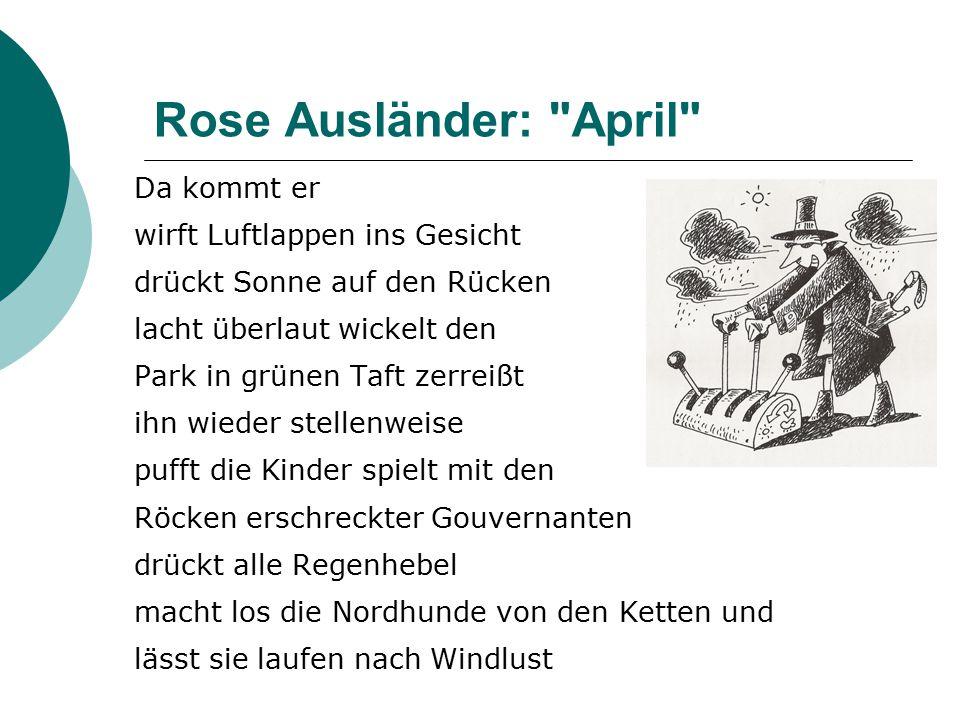 Rose Ausländer: April Da kommt er wirft Luftlappen ins Gesicht