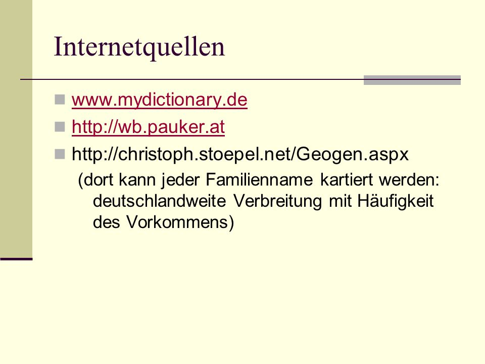 Internetquellen www.mydictionary.de http://wb.pauker.at