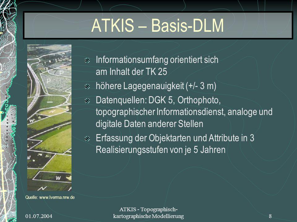 ATKIS – Basis-DLM Informationsumfang orientiert sich am Inhalt der TK 25. höhere Lagegenauigkeit (+/- 3 m)