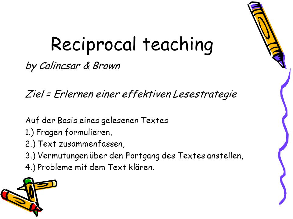 Reciprocal teaching by Calincsar & Brown