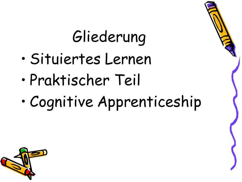 Gliederung Situiertes Lernen Praktischer Teil Cognitive Apprenticeship