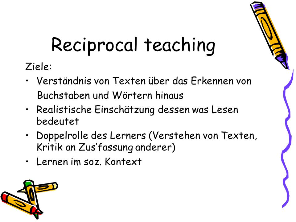 Reciprocal teaching Ziele: