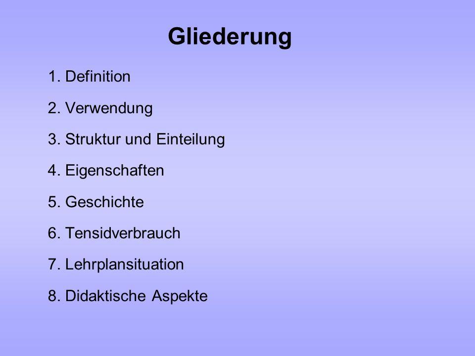 Gliederung 1. Definition 2. Verwendung 3. Struktur und Einteilung